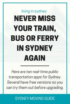 Australia Travel | Expat Living | Sydney Moving Guide | Public transportation apps for Sydney. Get arrival times, real-time alerts for delays and map out your route to work. Perfect for travellers. SydneyMovingGuide.com/transportapps