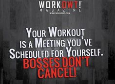 Don't cancel your workout :)