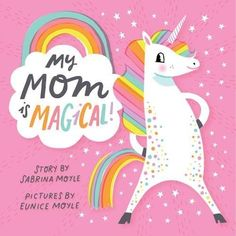 My Mom Is Magical by Sabrina Motle. My Mom Is Magical, featuring a magical unicorn, and My Dad Is Amazing, featuring a mythical yeti, are joyful tributes to just how amazing parents (and their kids! Tribute To Mom, Good Books, My Books, Free Books, Abrams Books, Unicorn Books, Cool Mom Picks, Thing 1, Book Authors
