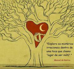 Manoel de Barros - Poeta brasileiro.