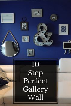10 Steps to Creating the Perfect Gallery Wall