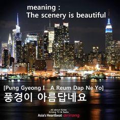 The scenery is beautiful ...Learning Korean