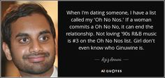 Aziz Ansari quote: When I'm dating someone, I have a list called my...