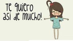 Te+quiero+así+de+mucho!