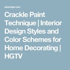 Crackle Paint Technique | Interior Design Styles and Color Schemes for Home Decorating | HGTV