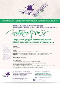 22/10/2016 Metamorphosis. Le Parole del corpo attraVerso la danza. LUOGO: Roma. Casa del campo - Via delle Querce 16, Marzana -RM REGIONE: Lazio PROVINCIA: Roma CITTA': Roma LINK http://www.weekendinpalcoscenico.it/portale-danza/doc.asp?pr1_cod=5499#.WAUJh2aLSUk