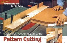 Table Saw Pattern Cutting - Table Saw Tips, Jigs and Fixtures | WoodArchivist.com