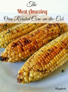 Oven Roasted Corn -Preheat your oven to 400 degrees and line a baking sheet with aluminum foil.  Place corn on baking sheet. Bake for 30-45 minutes, until starting to brown. Turn corn occasionally.