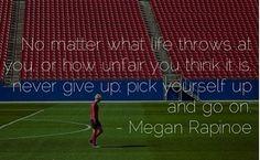 Megan Rapinoe inspiration motivation sports quote  #playlikeachampiontoday #soccerinspiration