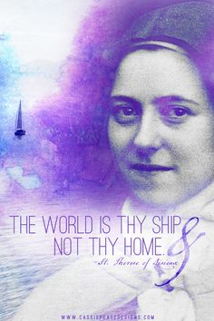 Image result for The world is a ship and not thy Home, St. Therese
