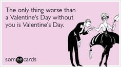 Just fucking hate Valentine's Day!