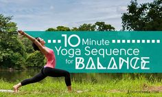 """""""Don't have time"""" to do yoga? If you have 10 minutes, you can try this simple balancing yoga sequence to help you feel grounded, centered, and balanced."""