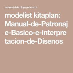 modelist kitapları: Manual-de-Patronaje-Basico-e-Interpretacion-de-Disenos