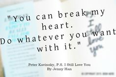 Quote from P.S. I still love You by Jenny Han #jennyhan #psistillloveyou #larajeansongcovey