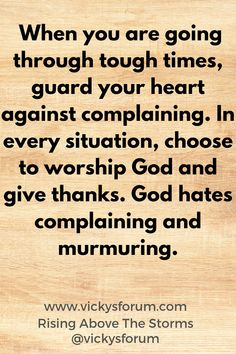 Stop Complaining, Guard Your Heart, Worship God, Rise Above, Tough Times, Life Coaching, Christian Women, Give Thanks, Jesus Christ