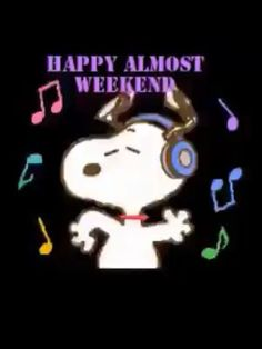 """SNOOPY: Happy Almost Weekend! (""""Working for the Weekend"""", by Loverboy) video uploaded by Monica Bon Weekend, Weekend Song, Weekend Humor, Almost Weekend, Snoopy Song, Goodnight Snoopy, Snoopy Quotes, Happy Birthday Snoopy Images, Snoopy Happy Dance"""