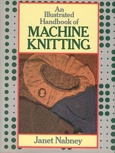"""Link to a book review of """"An Illustrated Handbook of Machine Knitting"""" by Janet Nabney. The review is in German and English, by kind permission from Kerstin of the Strickforum blog."""