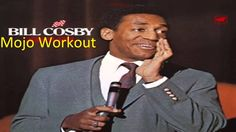 Bill Cosby - Mojo Workout