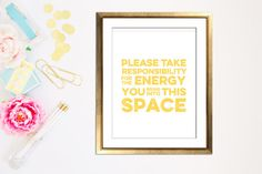 Dr. Jill Bolte Taylor quote: Please Take Responsibility for the energy you bring into this space. Custom typography wall decor.