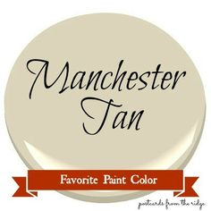Postcards from the Ridge: Favorite Paint Color ~ Benjamin Moore Manchester Tan