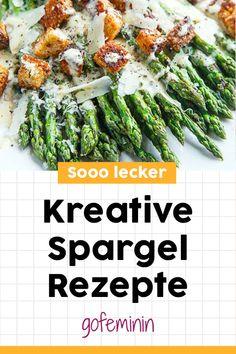 3 kreative Spargelrezepte: So gut habt ihr Spargel noch nie gegessen! Asparagus, Green Beans, Vegetables, War, Dressings, Food, Healthy Recipes, Savoury Dishes, Veggie Food