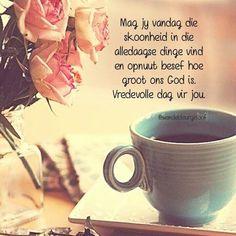 Goeie More, Morning Blessings, Afrikaans, Good Morning, Friendship, Blessed, Faith, God, Quotes