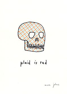 Skulls may have jumped the shark, but plaid hasn't!