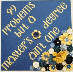 99 Problems and a Master's Degree Ain't One. Customize colors and saying by GlitterMomz on Etsy graduation outfit college Graduation Cap Designs, Graduation Cap Decoration, Masters Degree Graduation, College Graduation Pictures, Grad Cap, Graduation Caps, Graduation Outfits, Graduation Ideas, Graduation Balloons