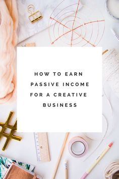 How to Earn Passive Income for a Creative Online Business
