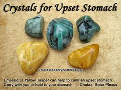 Crystal Guidance: Crystal Tips and Prescriptions - Upset Stomach. Top Recommended Crystals: Emerald or Yellow Jasper.  Additional Crystal Recommendations: Aquamarine or Citrine.  Upset stomachs are associated with the Solar Plexus chakra. Carry with you or hold as needed.