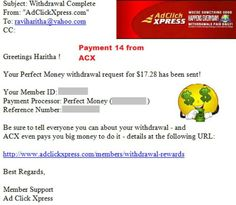 My 14th Payment from ACX - Ad Click Xpress!!  Date: 15.09.15 16:35 To PayProcessor Account = U******* Amount: 17.28 Currency: USD Batch: 102064502 Memo: API Payment. Ad Click Xpress Withdraw 4430359-164744. Payment ID: 164744  ACX is 100% legitimate work from home program.