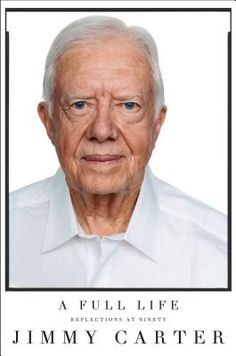 A Full Life: Reflections at Ninety  By Jimmy Carter - my mom worked for his campaign way back when. i'm getting this for her at christmas.