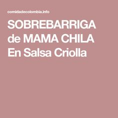 SOBREBARRIGA de MAMA CHILA En Salsa Criolla