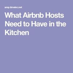 What Airbnb Hosts Need to Have in the Kitchen