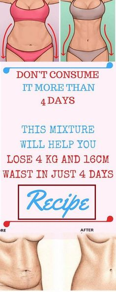 Don't Consume It More Than 4 Days: This Mixture Will Help You Lose 4 kg and 16 cm Waist in Just 4 Days – RECIPE - usefulhealthytips.us