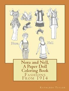 Kathleen Taylor's Dakota Dreams: Introducing Nora and Nell- A Paper Doll Coloring B...