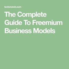 The Complete Guide To Freemium Business Models