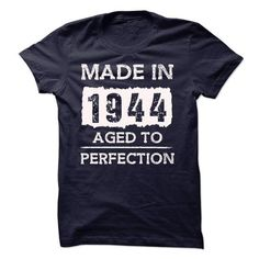 MADE IN 1944 AGED TO PERFECTION T Shirts, Hoodies. Get it now ==► https://www.sunfrog.com/LifeStyle/MADE-IN-1944--AGED-TO-PERFECTION-18058969-Guys.html?57074 $19