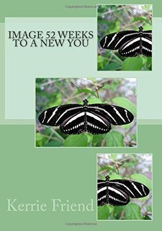 Image 52 Weeks to a New You by Kerrie Friend http://www.amazon.com/dp/1512049751/ref=cm_sw_r_pi_dp_p0Szvb05N5E17