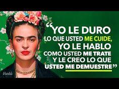 15 frases de Frida Kahlo que te cambiarán la vida. Te harán una mujer más fuerte - YouTube
