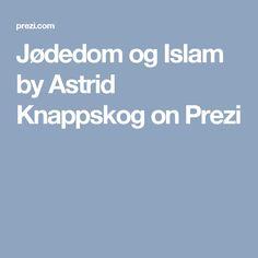 Jødedom og Islam by Astrid Knappskog on Prezi