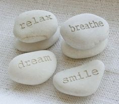 to be able to relax, breathe, dream, smile, think, love..........