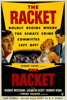 The Racket - John Cromwell - 1951 - starring Robert Mitchum, Lizabeth Scott and Robert Ryan