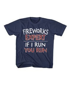 Look at this Navy 'Fireworks Expert' Tee - Toddler & Kids by American Classics Cool Shirts, Tee Shirts, Tees, Funny Shirts, Vinyl Printer, Little Man Style, 4th Of July Outfits, Diy Shirt, Kid Styles