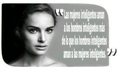 Hombres Inteligentes: No es tan difícil como piensas   El Banco de IMAGENES GRATIS Natalie Portman Peliculas, Movie Posters, Amor, Smart Men, Smart Quotes, Cheesy Quotes, Feminism, Quotes, Summer Time