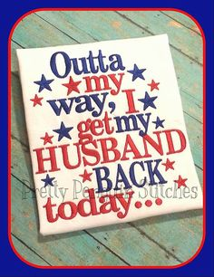 Outta My Way Deployment Homecoming by PrettyPenguinStitch on Etsy Military Welcome Home, Welcome Home Daddy, Welcome Home Parties, Military Love, Military Homecoming Signs, Homecoming Posters, Homecoming Ideas, Homecoming Dresses, Welcome Home Posters
