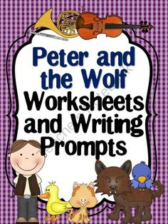 Peter and the Wolf Worksheets and Writing Prompts from The Bulletin Board Lady…
