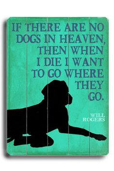 If There Are No Dogs Wood Wall Plaque by Kate Thacker