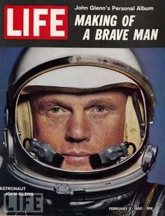 Mercury astronaut John Glenn graces LIFE on Feb. 2, 1962. Eighteen days later, he would become the first American to orbit the Earth.