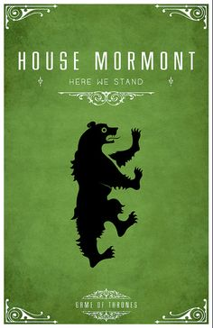 House Mormont (ie: Jorah and his father Jeor Mormont). Game of Thrones house sigils by Tom Gateley. http://www.flickr.com/photos/liquidsouldesign/sets/72157627410677518/